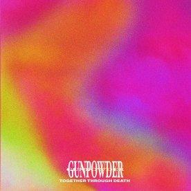 Gunpowder - Together Through Death